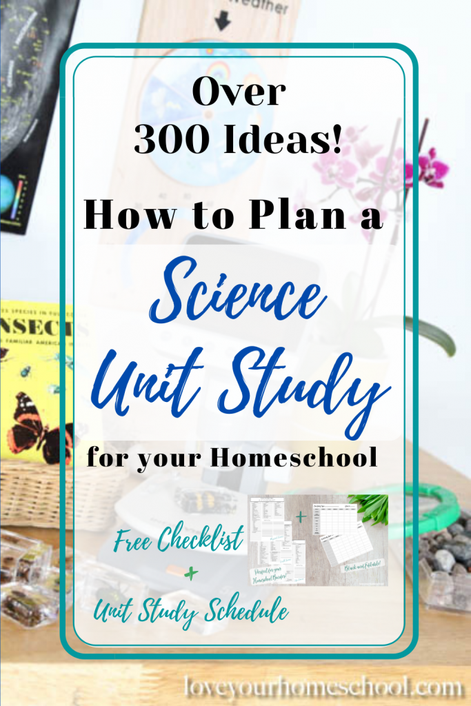 How to Plan a Homeschool Science Unit Study
